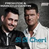 FRESH FOX & Marco Lessentin - Si Si Cheri (Maxi-CD)